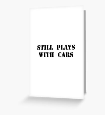 Plays With Cars Greeting Card