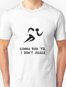 Run Don't Jiggle Unisex T-Shirt