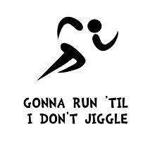 Run Don't Jiggle Photographic Print
