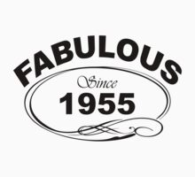 Fabulous Since 1955 by johnlincoln2557