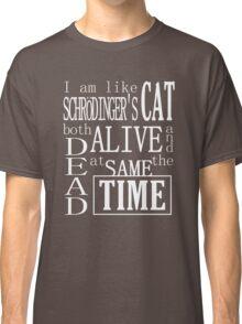 Schrodinger's cat Classic T-Shirt