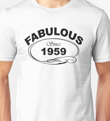 Fabulous Since 1959 Unisex T-Shirt
