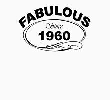 Fabulous Since 1960 Unisex T-Shirt