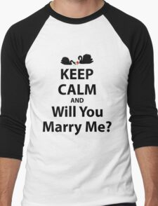 Keep Calm And Will You Marry Me? Men's Baseball ¾ T-Shirt