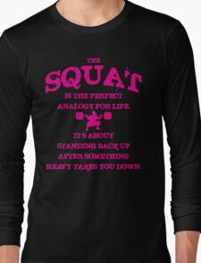 Squat Analogy (Strong Girl) Long Sleeve T-Shirt