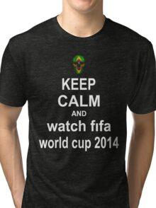 Keep Calm And Watch World Cup 2014 Tri-blend T-Shirt