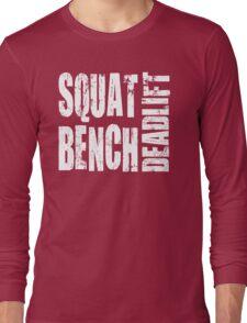 Squat, Bench Press, Deadlift Long Sleeve T-Shirt