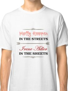 Molly Hooper In the Streets - Irene Adler In the Sheets Classic T-Shirt