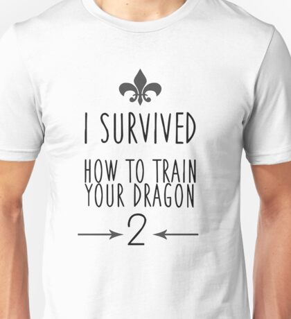 I Survived How To Train Your Dragon 2 Unisex T-Shirt