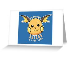PokéPun - 'Not Gonna Raichu A Love Song' Greeting Card