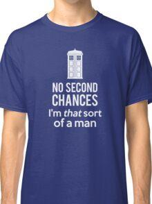 No second chances Classic T-Shirt