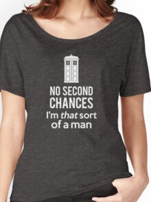 No second chances Women's Relaxed Fit T-Shirt