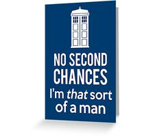 No second chances Greeting Card
