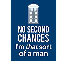 No second chances Photographic Print