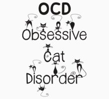 OCD - Obsessive Cat Disorder - Cute and Whimsical Black Kitty Cats by wordsonashirt