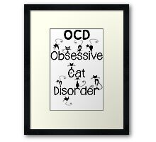 OCD - Obsessive Cat Disorder - Cute and Whimsical Black Kitty Cats Framed Print