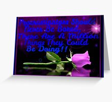 There's Always Tomorrow! Greeting Card