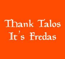 Thank Talos it's Fredas Kids Tee