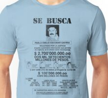 Pablo Escobar wanted poster Unisex T-Shirt