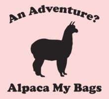 An Adventure? Alpaca My Bags. Kids Clothes