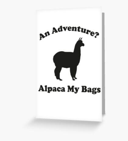 An Adventure? Alpaca My Bags. Greeting Card