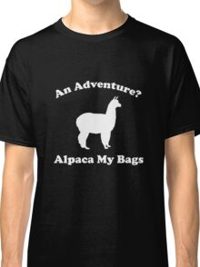 An Adventure? Alpaca My Bags. Classic T-Shirt
