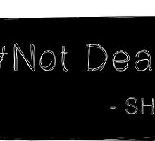 Not Dead by Tardisly