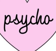 Psycho Sticker  Sticker