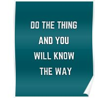 DO THE THING AND YOU WILL KNOW THE WAY Poster