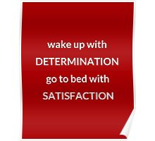 DETERMINATION AND SATISFACTION Poster