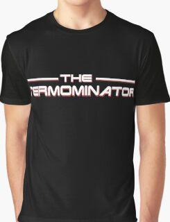 The TERMOMINATOR Graphic T-Shirt