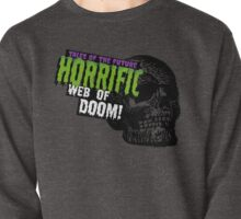 Horrific Web Of Doom! Pullover