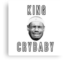 LeBron James King Crybaby  Canvas Print