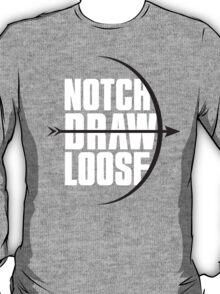 Notch! Draw! LOOSE! T-Shirt