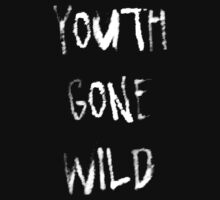 Youth gone wild by drgz