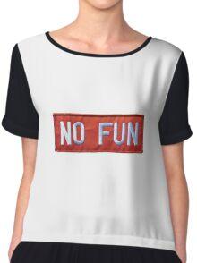 No Fun Chiffon Top