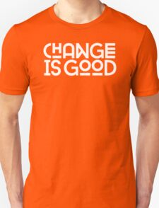 Change Is Good Unisex T-Shirt