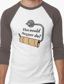 FUNNY WHAT WOULD MACGYVER DO QUOTE Men's Baseball ¾ T-Shirt