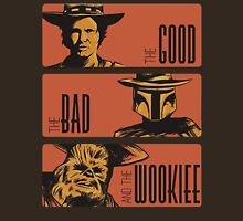 the good the bad and the wookiee Unisex T-Shirt