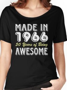 Made in 1966, 50 Years of Being Awesome (dark) Women's Relaxed Fit T-Shirt