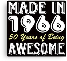 Made in 1966, 50 Years of Being Awesome (dark) Canvas Print