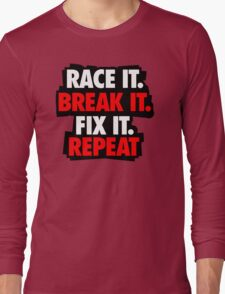 Race it break it Long Sleeve T-Shirt