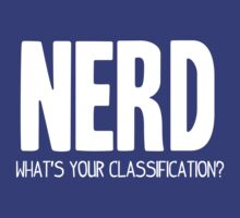 What's Your Classification? | Nerd by HappyThreads