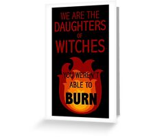 The Daughters of Witches Greeting Card