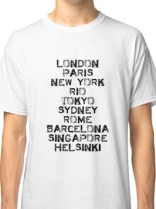 Been there, and there, and there too...! Classic T-Shirt