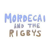 Mordecai and the Rigbys Photographic Print