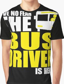 Bus Driver - Bus Driver Is Here Graphic T-Shirt