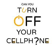 Can You Turn Off Your Cellphone? Photographic Print