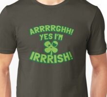 AARGH Yes I'm IRISH! with pirate shamrock Unisex T-Shirt