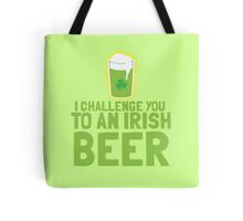 I challenge you to an IRISH beer Tote Bag